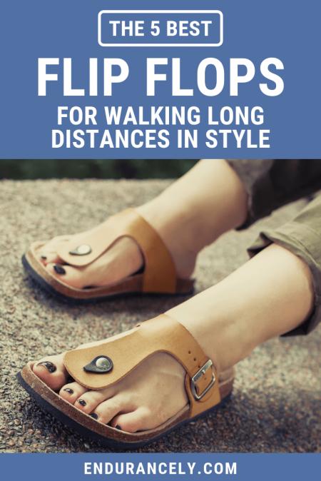 most comfortable sandals for problem feet | best walking sandals for travel | best flip flops 2018
