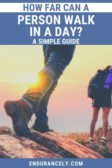 how far can a person walk in a day   how far can a human walk without stopping   how many miles can you walk in a day hiking